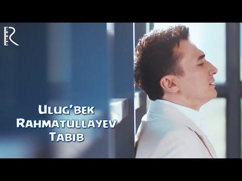 Ulug'bek Rahmatullayev - Tabib | Улугбек Рахматуллаев - Табиб