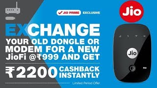 JioFi Exchange Offer 2200 Rs Cashback - Change Any Old Dongle To JioFi