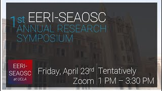 EERI-SEAOSC at UCLA 1st Annual Research Symposium 2021
