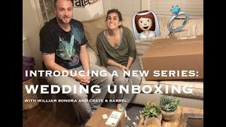 WEDDING UNBOXING - A New Series With William Sonoma and Crate & Barrel
