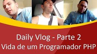 Daily Vlog - Um dia na vida de um Programador PHP Independente - Parte 2