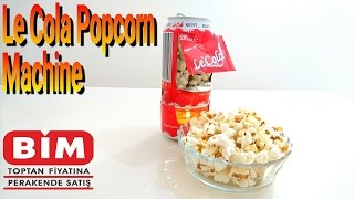 Le Cola'dan Popcorn Makinesi Nasıl Yapılır