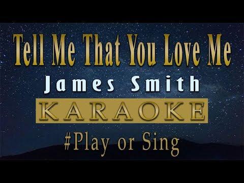 James Smith - Tell Me That You Love Me [Karaoke]
