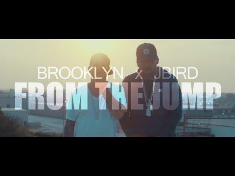 Brooklyn x Jbird - From The Jump (OFFICIAL VIDEO )