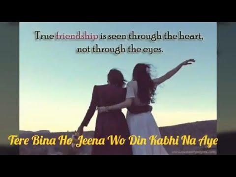 Mere Dil Ki Ye Dua Hai Kabhi Dor Tu Na Jayen. Most Beautiful Friendship Status