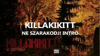KILLAKIKITT - INTRO | NE SZARAKODJ! (PRODUCED BY GRIM TEAM)