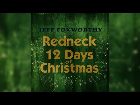 Jeff Foxworthy - Redneck 12 Days Of Christmas (Official Audio)