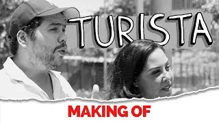 MAKING OF - TURISTA