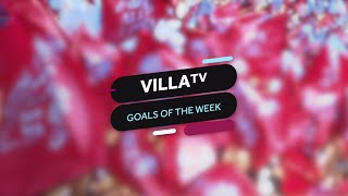 VillaTV Goals Of The Week, Vol 11