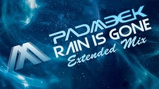 Padmeek - Rain Is Gone (Extended mix) HD