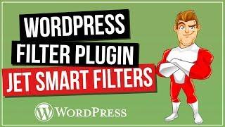 Best WordPress Filter Plugin? Jet Smart Filters Beginners Guide