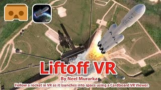 Liftoff VR - Great VR 3D experience follow rocket  launches into space.