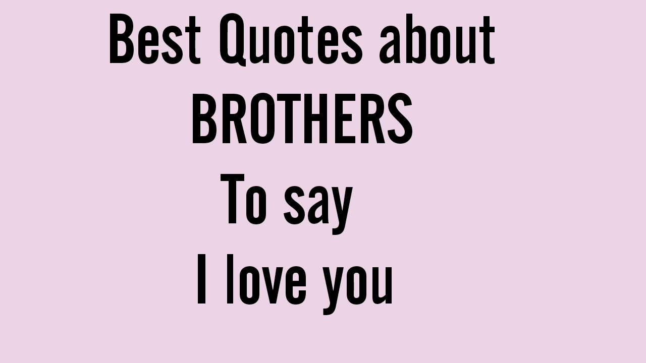 Lovely Quotes For Brother