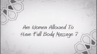 Are women allowed to have full body massage ?