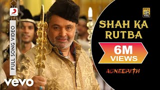 Shah Ka Rutba (Full Video Song) | Agneepath