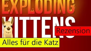 Exploding Kittens (Kartenspiel) / Anleitung & Rezension / SpieLama