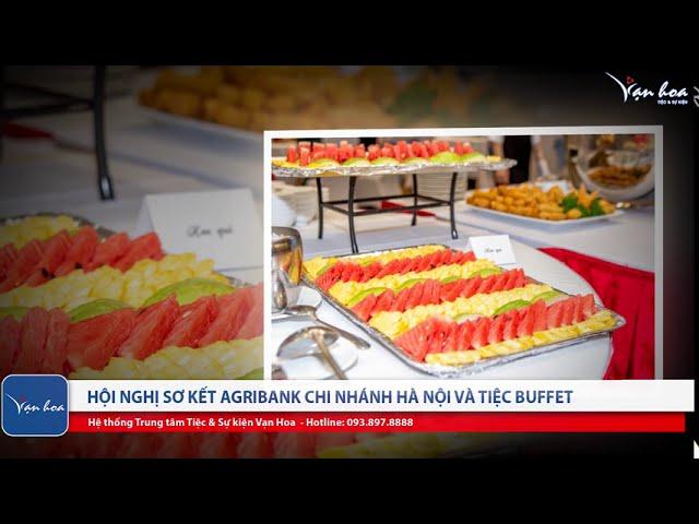 [Vạn Hoa TV] Hội nghị sơ kết Agribank chi nhánh Hà Nội và tiệc Buffet