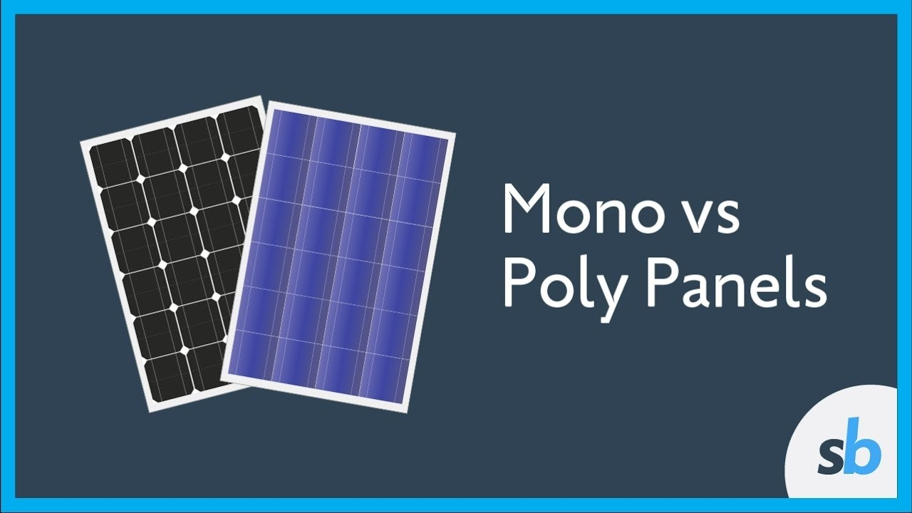 What Is The Difference Between Mono And Poly Solar Panels