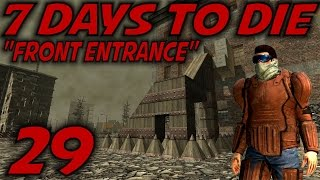 7 days to die alpha 10 4 gameplay let s play s 10 5 e29 front entrance