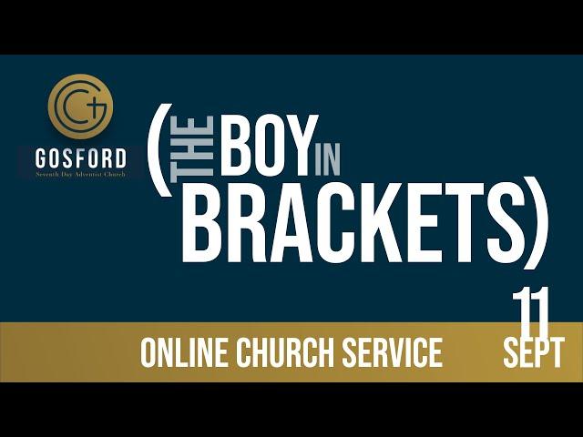The Boy in Brackets — September 11 — Online Church Service