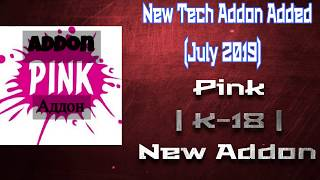 New Tech Addon Added | Pink | K-18 New Addon | Mini Review (July 2019)