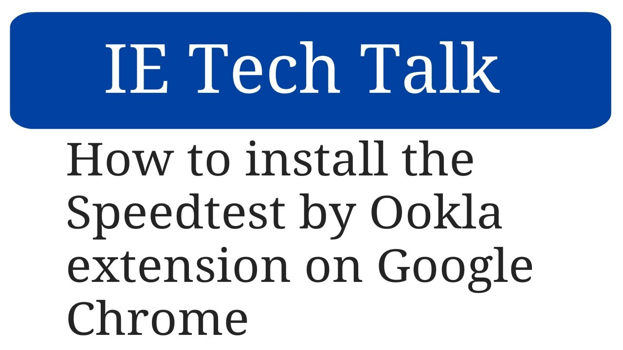 How to install the Speedtest by Ookla extension on Google Chrome
