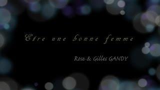 Etre une bonne femme / Rose & Gilles GANDY