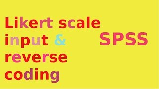 SPSS for newbies tutorial: Likert scale input