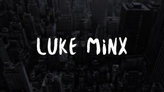 Luke Minx - Say Anything ft Mike Dupree