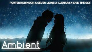 Porter Robinson X Seven Lions , Said The Sky & Illenium - Sad Machine X Rush Over Me ( Mashup ) 🎃
