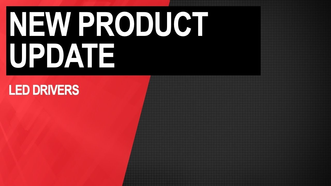 New Product Update: LED drivers