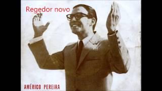 Américo Pereira - Regedor novo (Arlindo de Carvalho)
