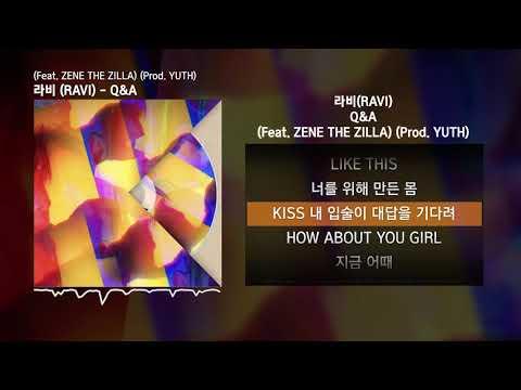 라비 (RAVI) - Q&A (Feat. ZENE THE ZILLA) (Prod. YUTH)ㅣLyrics/가사