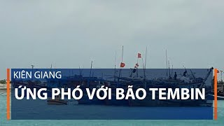 Kiên Giang ứng phó với bão Tembin | VTC1