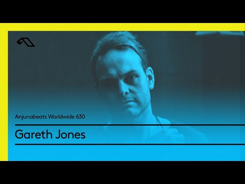 Anjunabeats Worldwide 630 with Gareth Jones