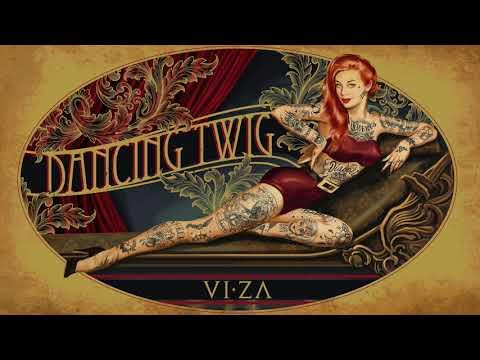 VIZA - DANCING TWIG - New Song #10