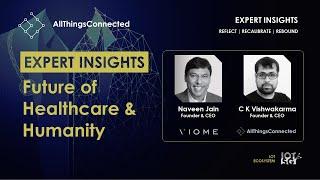Future of Healthcare & Humanity I Naveen Jain | Viome