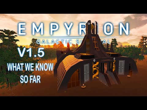 EMPYRION GALACTIC SURVIVAL V1.5 | What We Know So Far