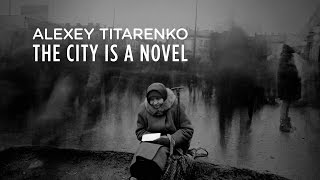 THE CITY IS A NOVEL :: PHOTOS BY ALEXEY TITARENKO