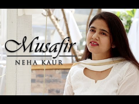 Musafir - Atif Aslam | Sweetiee Weds NRI | Cover | Female version by Neha Kaur