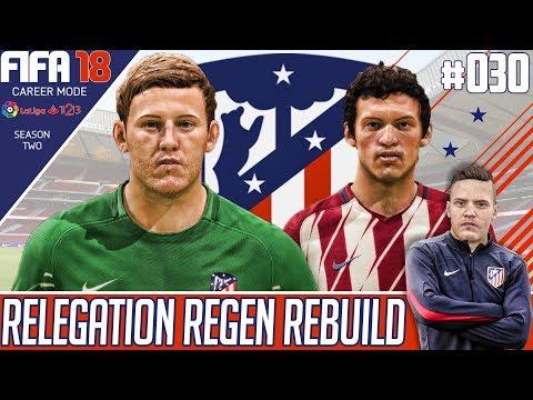 Fifa 18 Career Mode - Atletico Madrid - Relegation Regen Rebuild - EP 30 - CARLTON DRY !!!