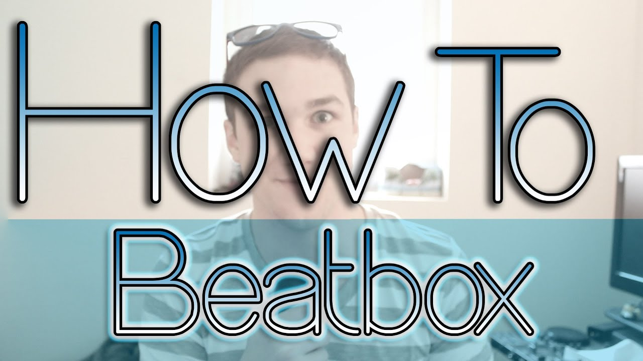 How To Beatbox 1 The Basic Beats Youtube