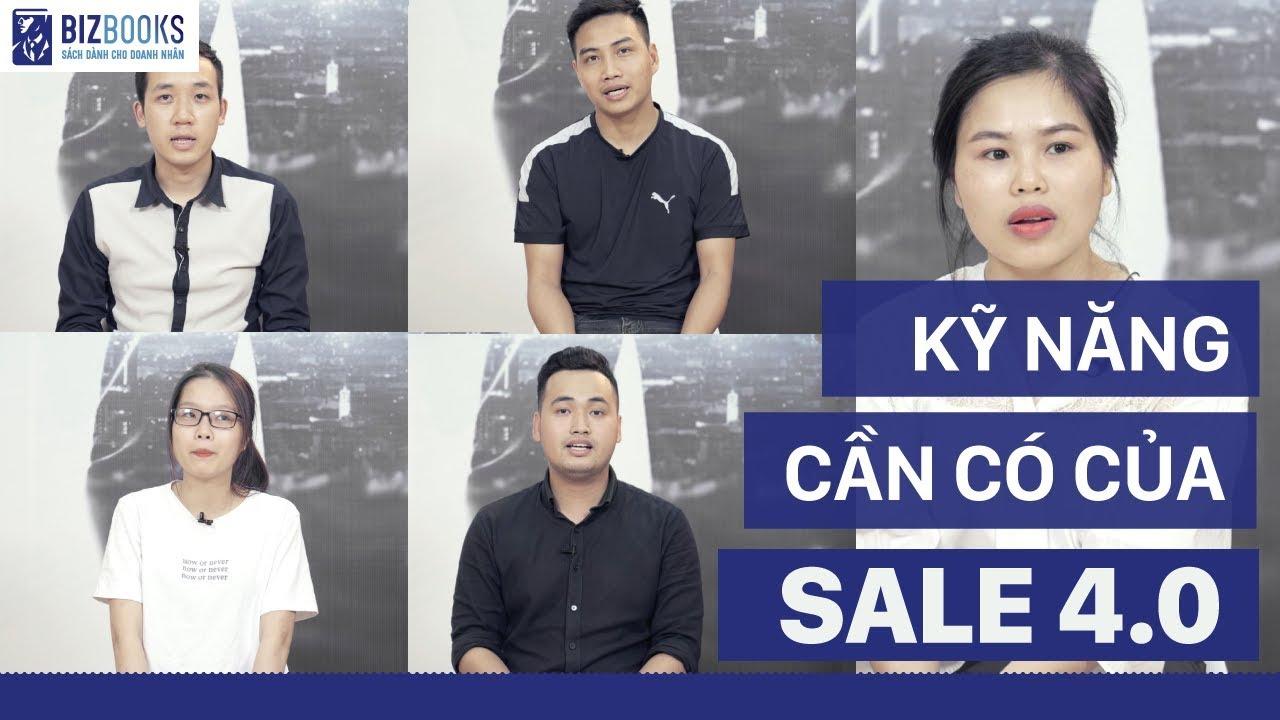 Kỹ năng bán hàng 4.0 cần có của nhân viên sale | Bộ 4 cuốn sách bán hàng bậc cao