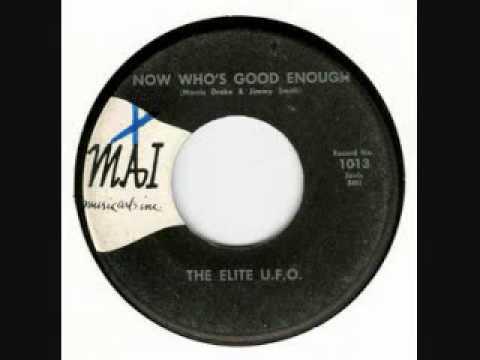 The Elite U.F.O. - Now Who's Good Enough
