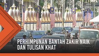 Perhimpunan bantah Zakir Naik dan tulisan khat