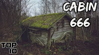 Top 10 Scary Abandoned Cabins - Part 3
