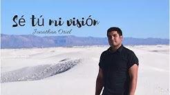 Se tu mi vision/ Be thou my vision. Jonathan Oriel