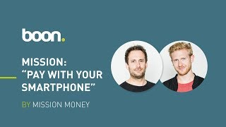 """Mission """"Pay with your Smartphone"""": Experiencing the World of Mobile Payment with boon."""