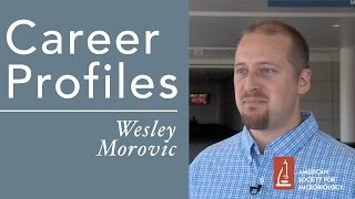 Microbiology Career Profiles – Assistant Scientist at DuPont Nutritional & Health w/ Wesley Morovic - Stafaband