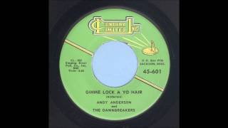 Andy Anderson - Gimme Lock A Yo Hair - Rockabilly 45